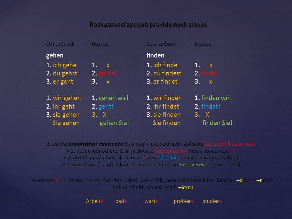 Rozkazovací způsob pravidelných sloves Ozn.způsob gehen 1.