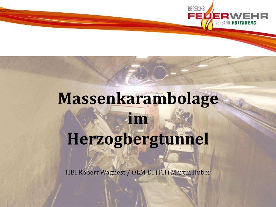 Massenkarambolage im Herzogbergtunnel HBI Robert Wagnest / OLM DI (FH) Martin Huber