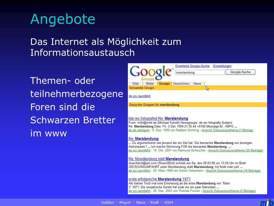 Angebote Themen- oder teilnehmerbezogene Foren sind die Schwarzen Bretter im www Das Internet als Möglichkeit zum Informationsaustausch