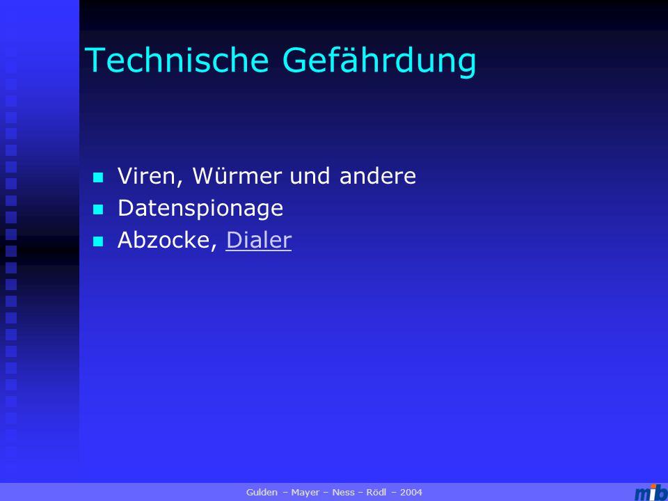 Viren, Würmer und andere Datenspionage Abzocke, DialerDialer Technische Gefährdung Gulden – Mayer – Ness – Rödl – 2004