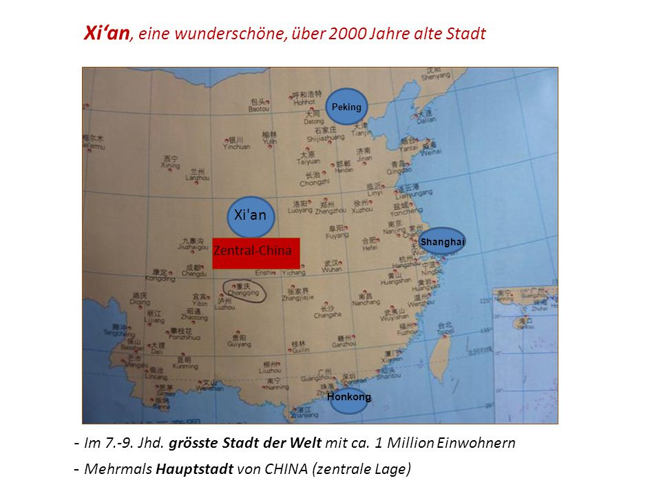 Xi an Zentral-China Xi'an, eine wunderschöne, über 2000 Jahre alte Stadt Peking Shanghai Honkong - Mehrmals Hauptstadt von CHINA (zentrale Lage) - Im 7.-9.