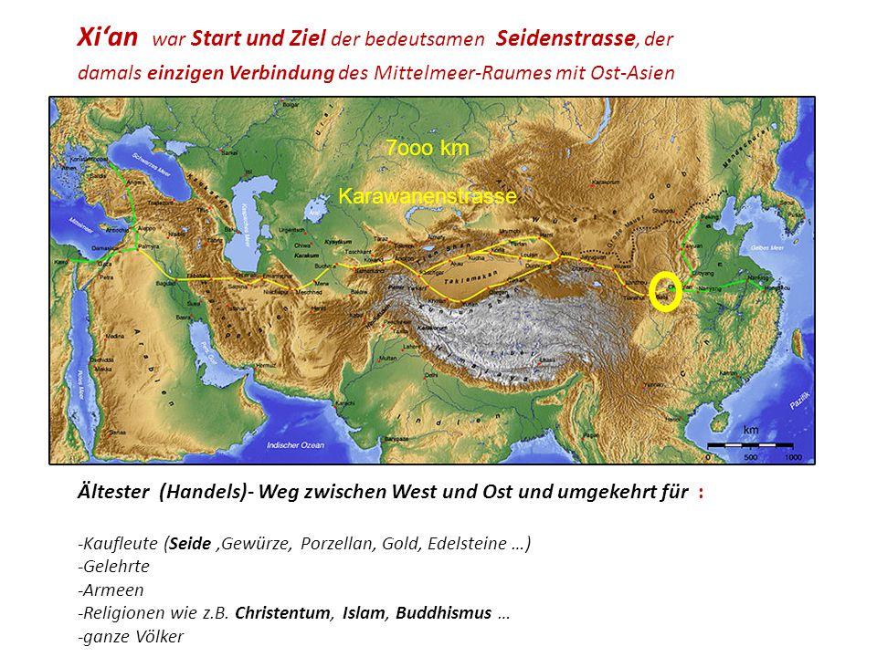 damals einzigen Verbindung des Mittelmeer-Raumes mit Ost-Asien Ältester (Handels)- Weg zwischen West und Ost und umgekehrt für : -Kaufleute (Seide,Gewürze, Porzellan, Gold, Edelsteine …) -Gelehrte -Armeen -Religionen wie z.B.