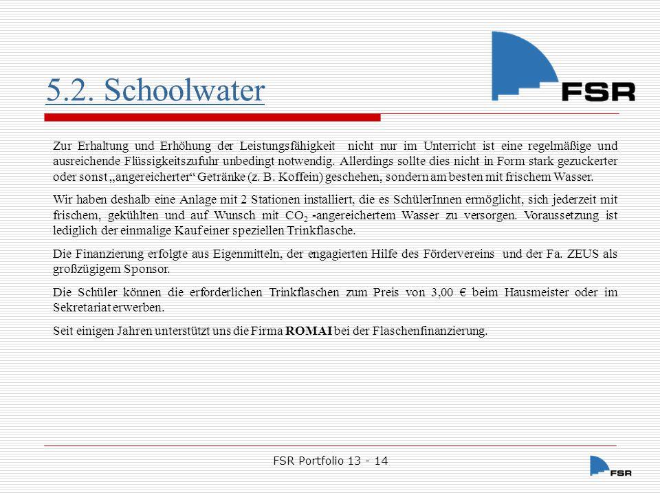 FSR Portfolio 13 - 14 5.2. Schoolwater