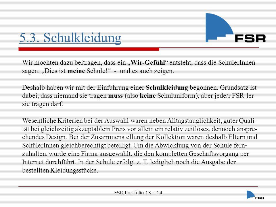 FSR Portfolio 13 - 14 5.3. Schulkleidung Einige Beispiele aus der aktuellen Kollektion: