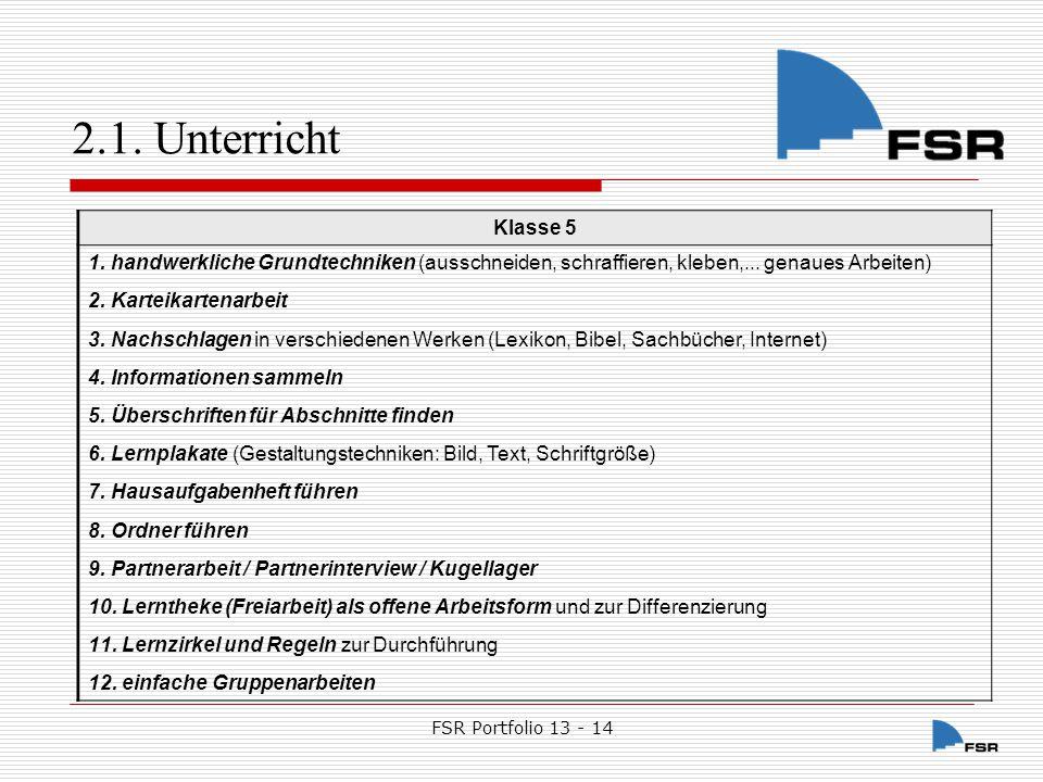 FSR Portfolio 13 - 14 2.1.Unterricht Klasse 6 1. Übung und Vertiefung der bisherigen Methoden 2.