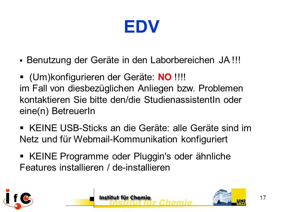17 EDV  Benutzung der Geräte in den Laborbereichen JA !!!  (Um)konfigurieren der Geräte: NO !!!! im Fall von diesbezüglichen Anliegen bzw. Problemen