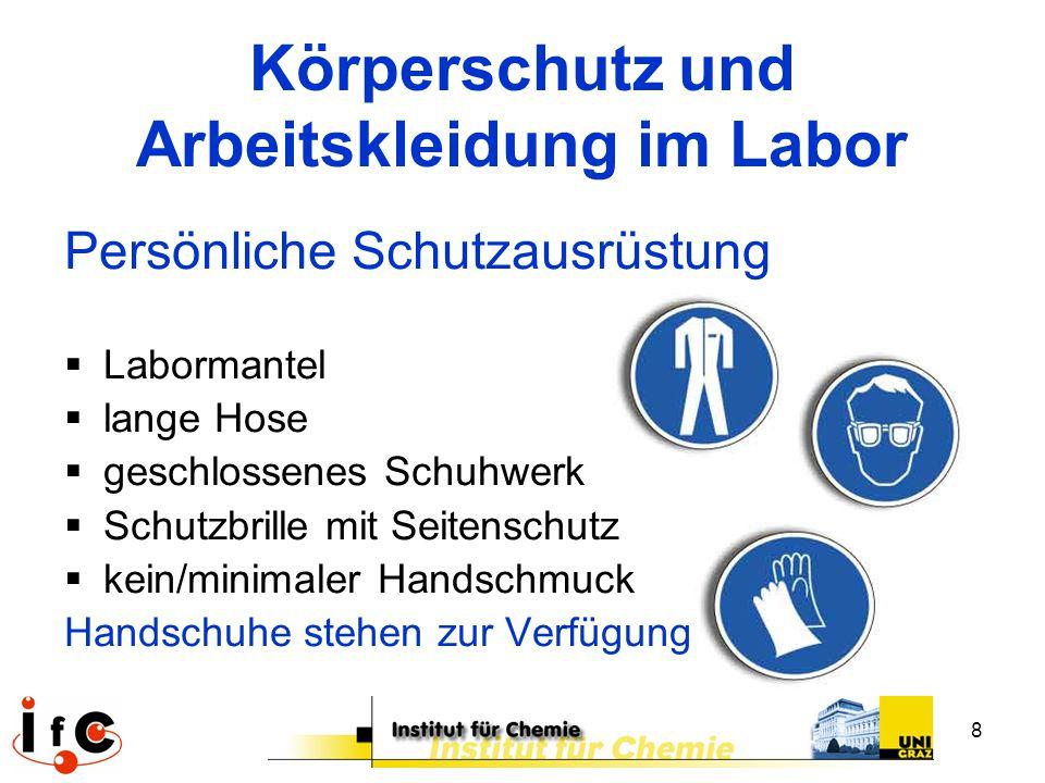 8 Körperschutz und Arbeitskleidung im Labor Persönliche Schutzausrüstung  Labormantel  lange Hose  geschlossenes Schuhwerk  Schutzbrille mit Seite