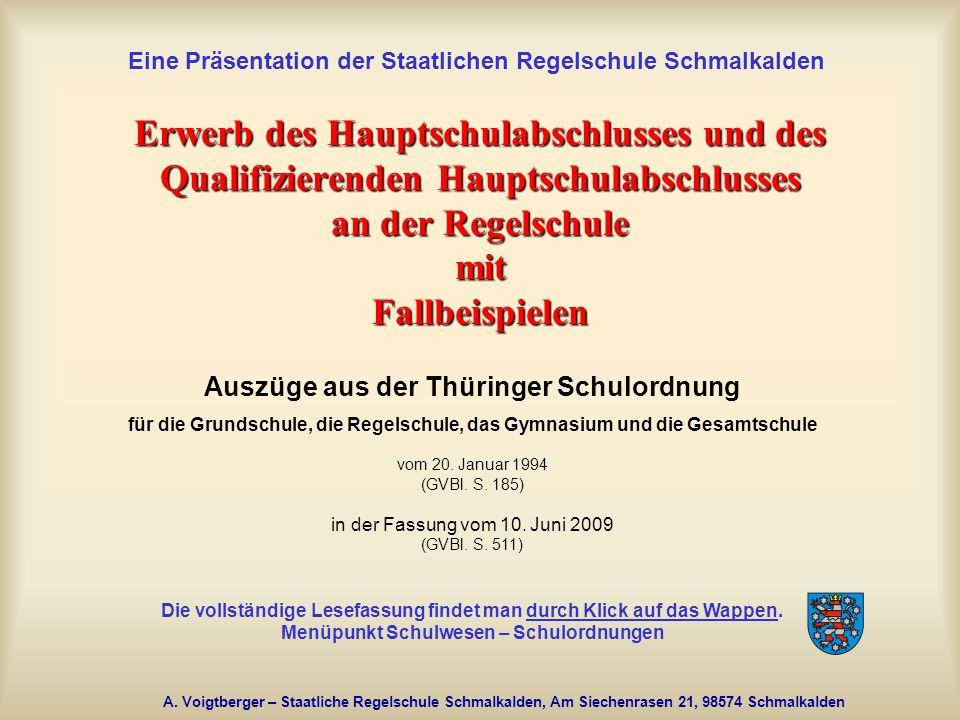 A. Voigtberger – Staatliche Regelschule Schmalkalden, Am Siechenrasen 21, 98574 Schmalkalden Erwerb des Hauptschulabschlusses und des Qualifizierenden