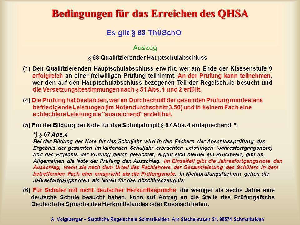 A. Voigtberger – Staatliche Regelschule Schmalkalden, Am Siechenrasen 21, 98574 Schmalkalden Bedingungen für das Erreichen des QHSA Es gilt § 63 ThüSc