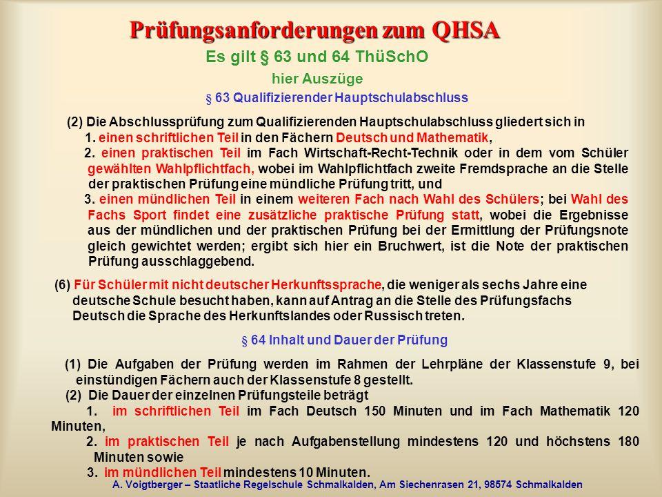 A. Voigtberger – Staatliche Regelschule Schmalkalden, Am Siechenrasen 21, 98574 Schmalkalden Prüfungsanforderungen zum QHSA Es gilt § 63 und 64 ThüSch