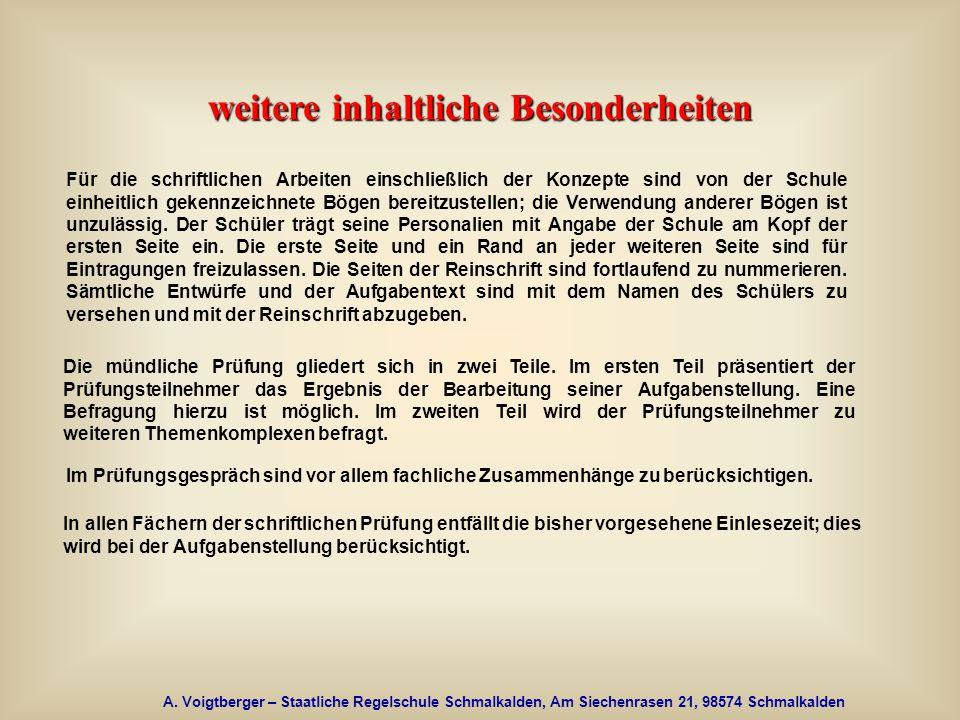 A. Voigtberger – Staatliche Regelschule Schmalkalden, Am Siechenrasen 21, 98574 Schmalkalden weitere inhaltliche Besonderheiten Die mündliche Prüfung