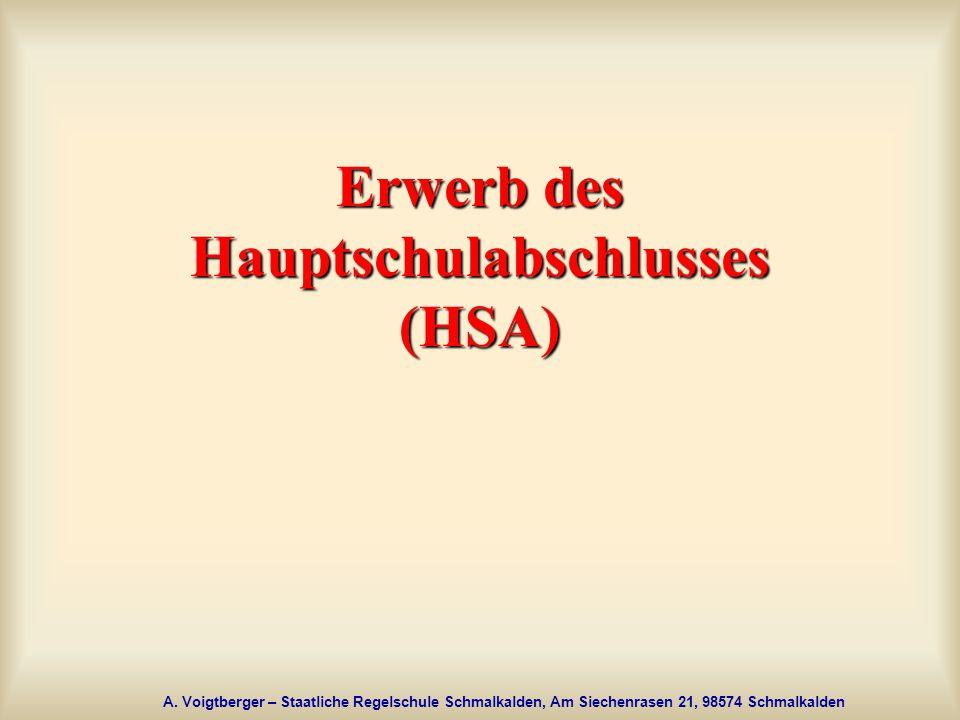 A. Voigtberger – Staatliche Regelschule Schmalkalden, Am Siechenrasen 21, 98574 Schmalkalden Erwerb des Hauptschulabschlusses (HSA)