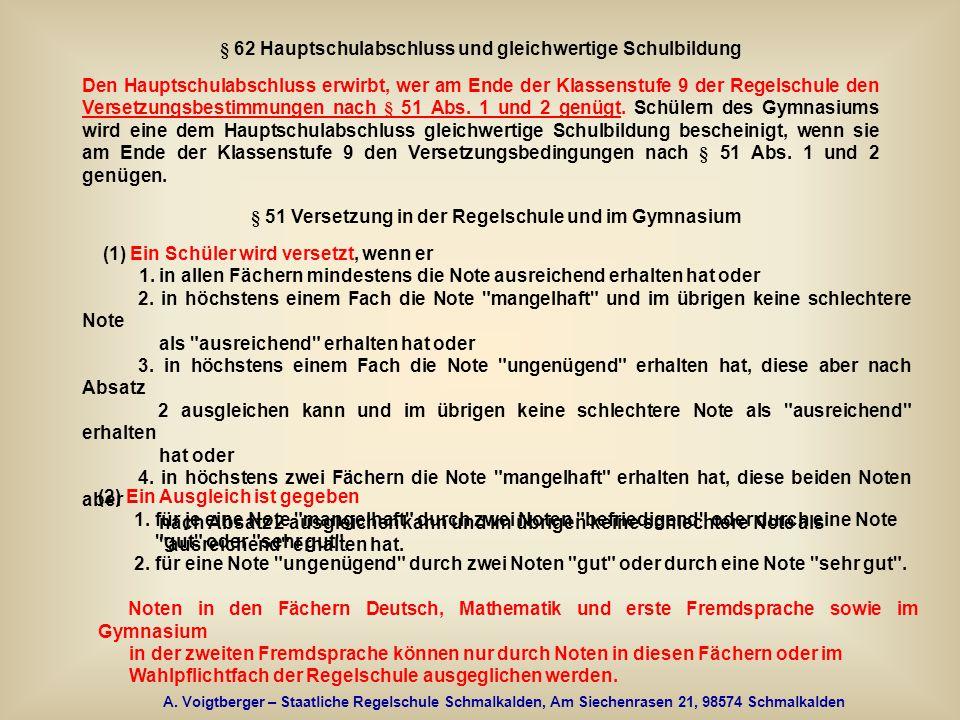 A. Voigtberger – Staatliche Regelschule Schmalkalden, Am Siechenrasen 21, 98574 Schmalkalden § 62 Hauptschulabschluss und gleichwertige Schulbildung D