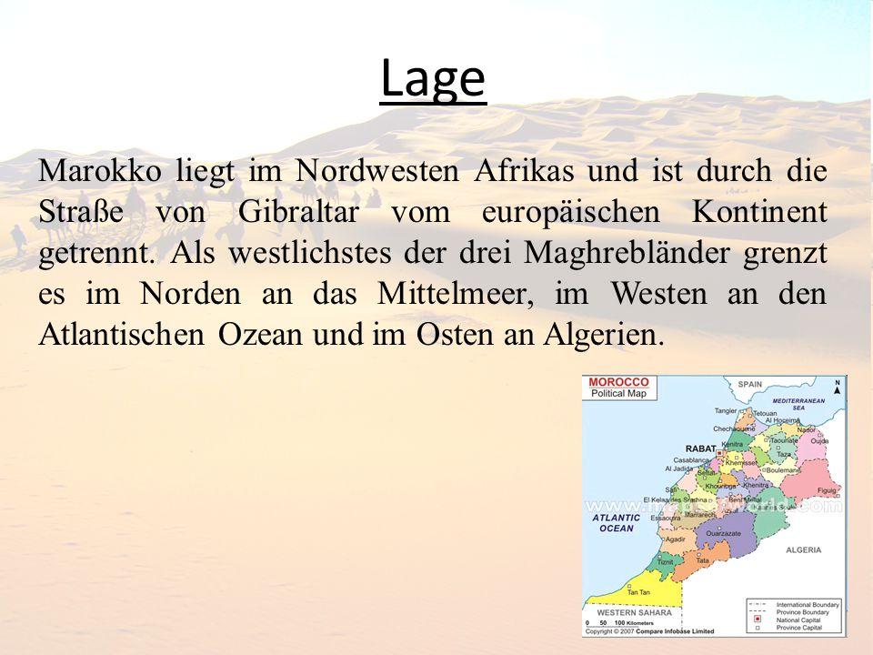 Lage Marokko liegt im Nordwesten Afrikas und ist durch die Straße von Gibraltar vom europäischen Kontinent getrennt. Als westlichstes der drei Maghreb