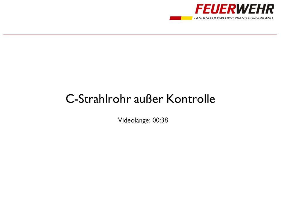 C-Strahlrohr außer Kontrolle Videolänge: 00:38