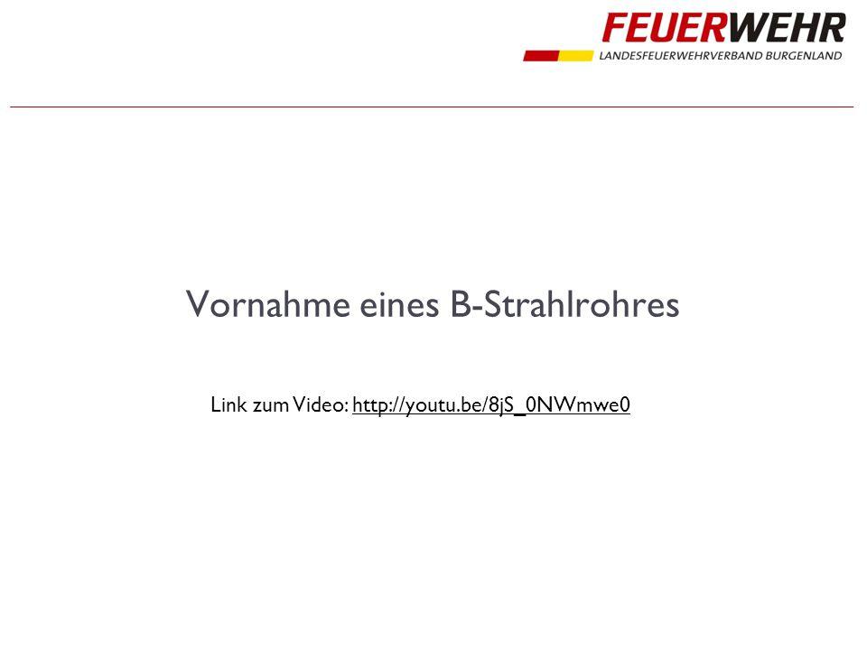 Vornahme eines B-Strahlrohres Link zum Video: http://youtu.be/8jS_0NWmwe0http://youtu.be/8jS_0NWmwe0