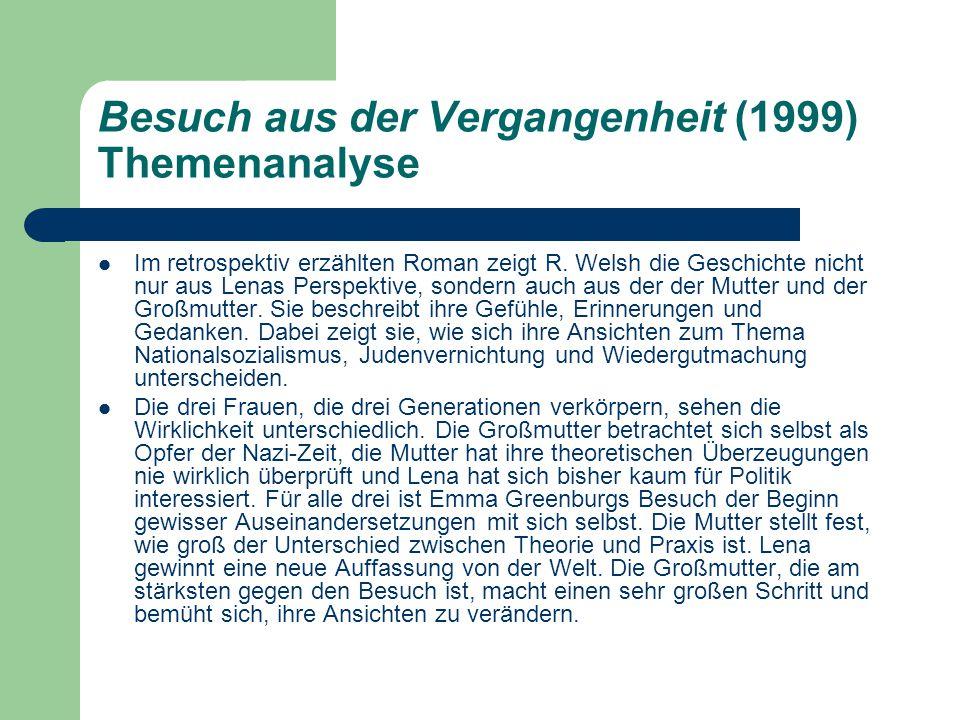 Besuch aus der Vergangenheit (1999) Themenanalyse Im retrospektiv erzählten Roman zeigt R.