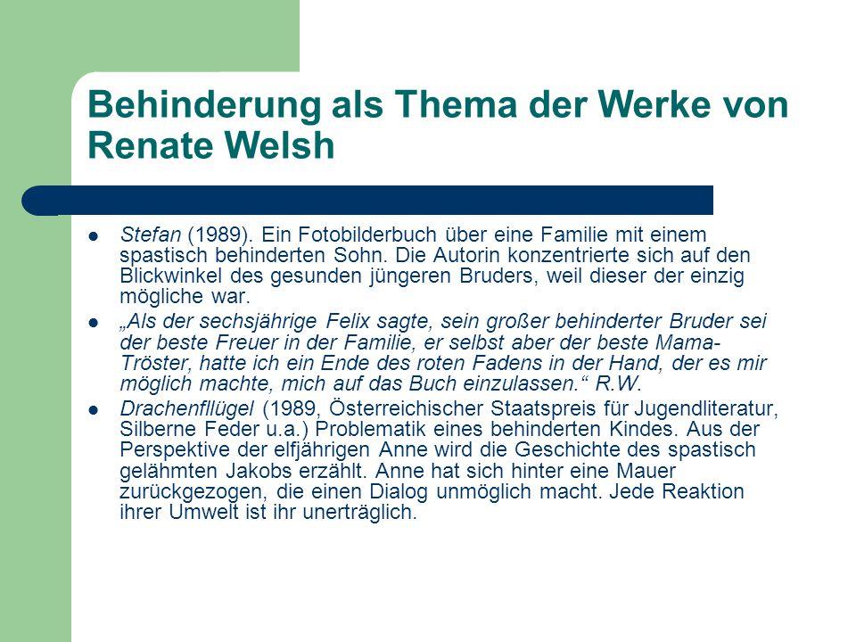 Behinderung als Thema der Werke von Renate Welsh Stefan (1989).