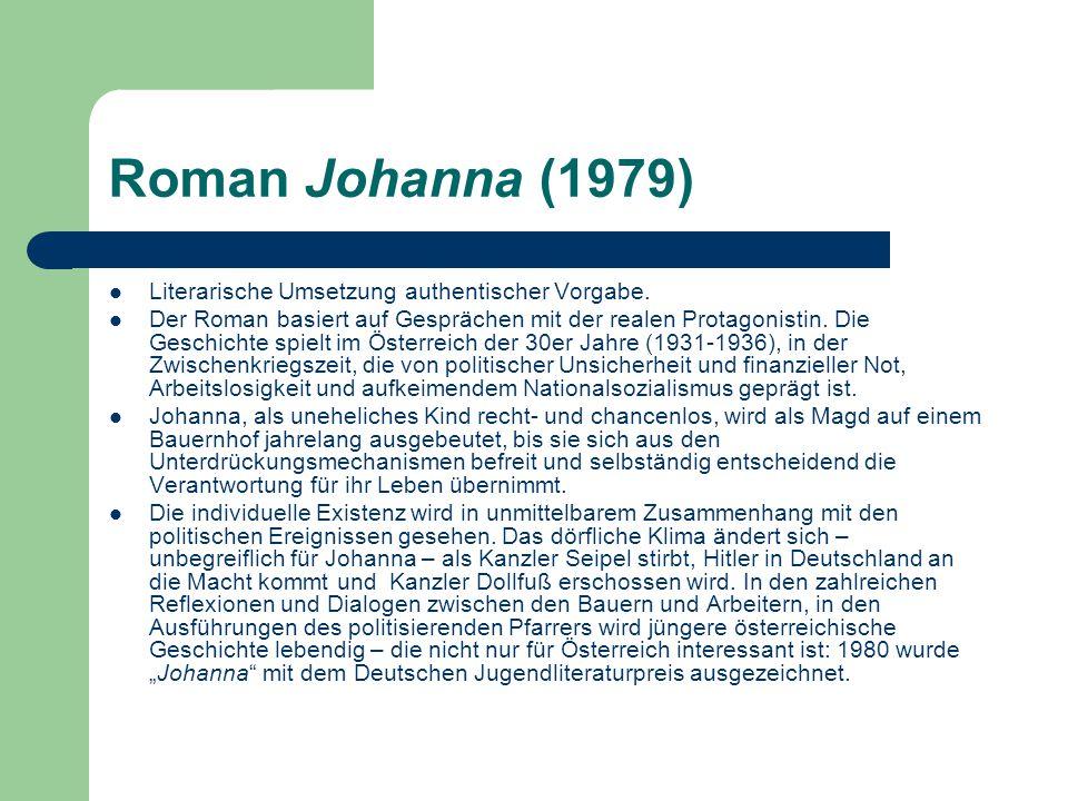 Roman Johanna (1979) Literarische Umsetzung authentischer Vorgabe.
