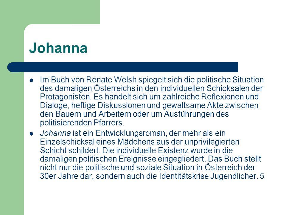 Johanna Im Buch von Renate Welsh spiegelt sich die politische Situation des damaligen Österreichs in den individuellen Schicksalen der Protagonisten.