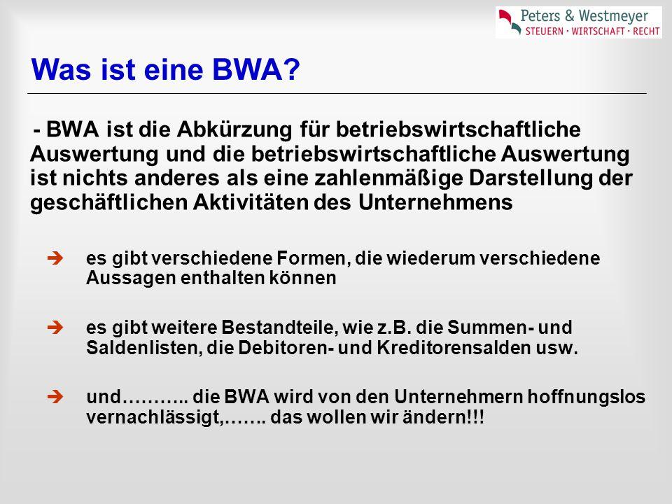 Was ist eine BWA? - BWA ist die Abkürzung für betriebswirtschaftliche Auswertung und die betriebswirtschaftliche Auswertung ist nichts anderes als ein