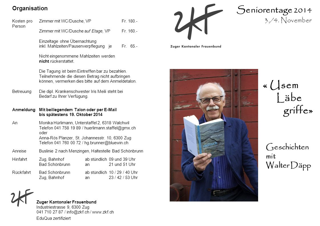 Zuger Kantonaler Frauenbund Industriestrasse 9, 6300 Zug 041 710 27 87 / info@zkf.ch / www.zkf.ch EduQua zertifiziert Organisation Kosten proZimmer mit WC/Dusche, VPFr.