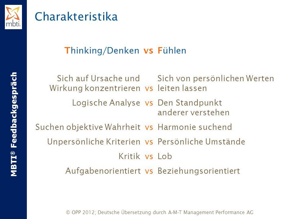 MBTI ® Feedbackgespräch © OPP 2012; Deutsche Übersetzung durch A-M-T Management Performance AG Fühlen Sich von persönlichen Werten leiten lassen Den S