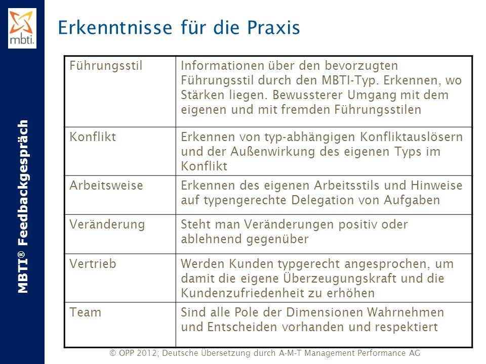 MBTI ® Feedbackgespräch © OPP 2012; Deutsche Übersetzung durch A-M-T Management Performance AG Erkenntnisse für die Praxis FührungsstilInformationen ü