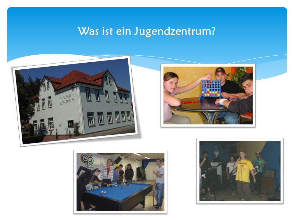 Was ist ein Jugendzentrum?