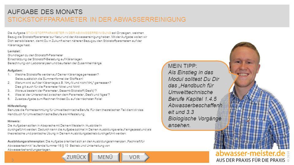 © 2014 AUFGABE DES MONATS STICKSTOFFPARAMETER IN DER ABWASSERREINIGUNG Die Aufgabe STICKSTOFFPARAMETER IN DER ABWASSERREINIGUNG soll Dir zeigen, welch