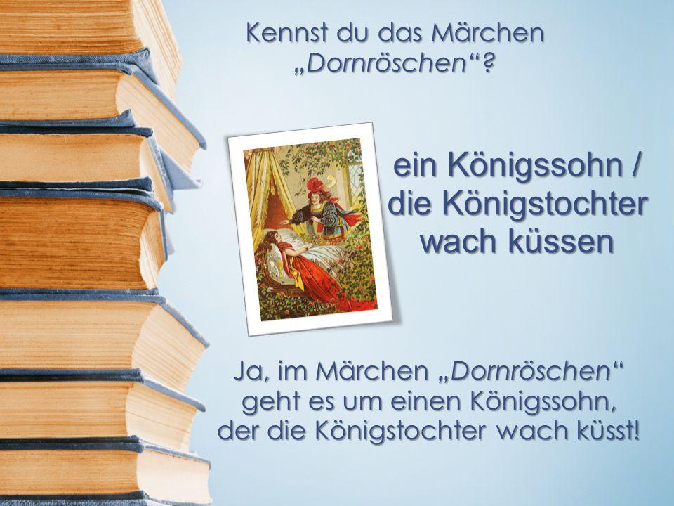 """Kennst du das Märchen """"Dornröschen ."""