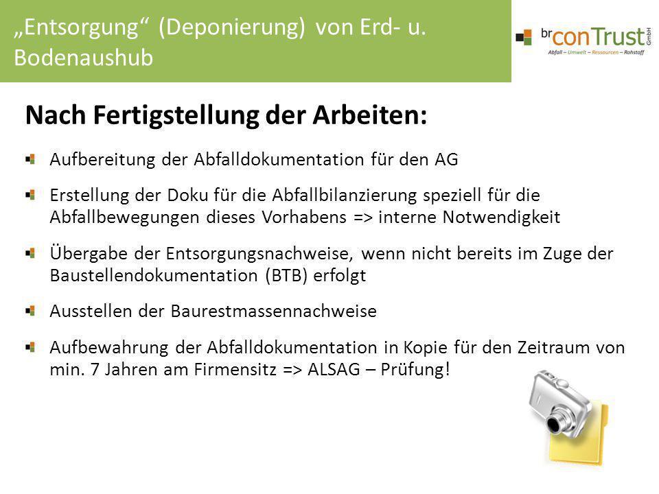 Nach Fertigstellung der Arbeiten: Aufbereitung der Abfalldokumentation für den AG Erstellung der Doku für die Abfallbilanzierung speziell für die Abfa