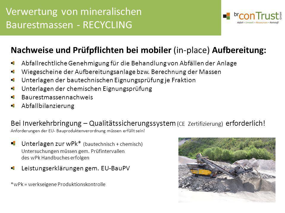 Nachweise und Prüfpflichten bei mobiler (in-place) Aufbereitung: Abfallrechtliche Genehmigung für die Behandlung von Abfällen der Anlage Wiegescheine