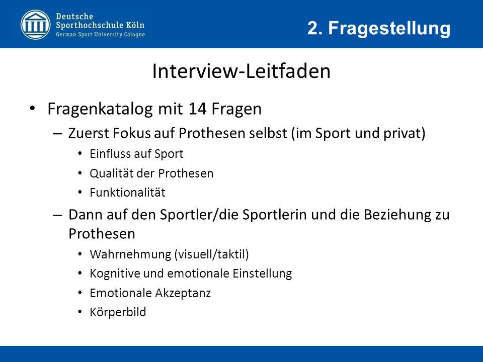 Einleitung – Erläuterung des Studienzwecks – Einverständniserklärung – Wichtige Daten über Proband Geschlecht Alter Bildungsabschluss Hauptsportart Interview-Leitfaden 2.
