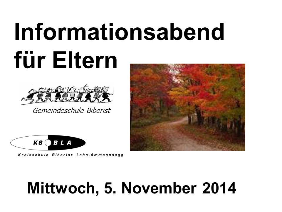 Informationsabend für Eltern Mittwoch, 5. November 2014 Gemeindeschule Biberist