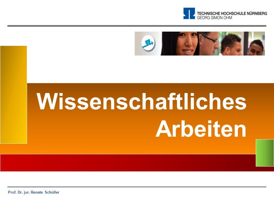Prof. Dr. jur. Renate Schüller Wissenschaftliches Arbeiten