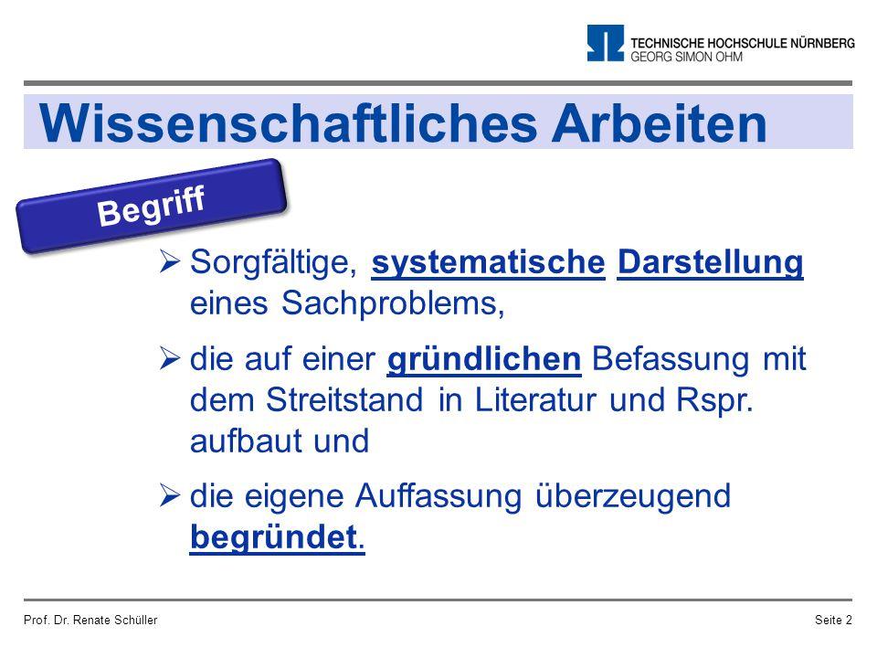 Prof. Dr. Renate SchüllerSeite 2  Sorgfältige, systematische Darstellung eines Sachproblems,  die auf einer gründlichen Befassung mit dem Streitstan