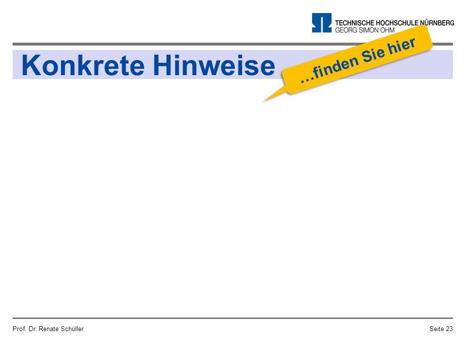 Prof. Dr. Renate SchüllerSeite 23 Konkrete Hinweise …finden Sie hier