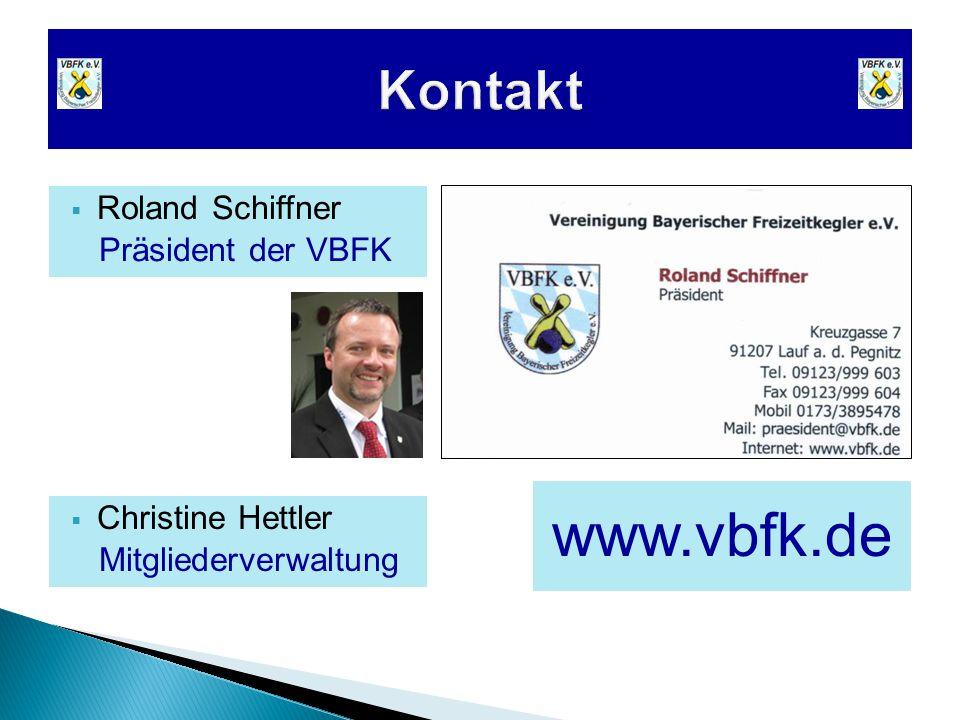  Roland Schiffner Präsident der VBFK www.vbfk.de  Christine Hettler Mitgliederverwaltung