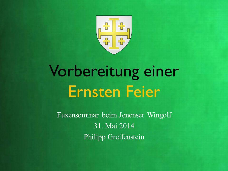 Vorbereitung einer Ernsten Feier Fuxenseminar beim Jenenser Wingolf 31. Mai 2014 Philipp Greifenstein