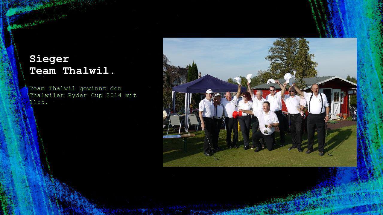 Sieger Team Thalwil. Team Thalwil gewinnt den Thalwiler Ryder Cup 2014 mit 11:5.