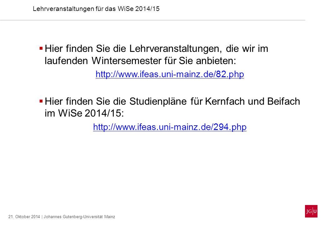 21. Oktober 2014 | Johannes Gutenberg-Universität Mainz Lehrveranstaltungen für das WiSe 2014/15  Hier finden Sie die Lehrveranstaltungen, die wir im