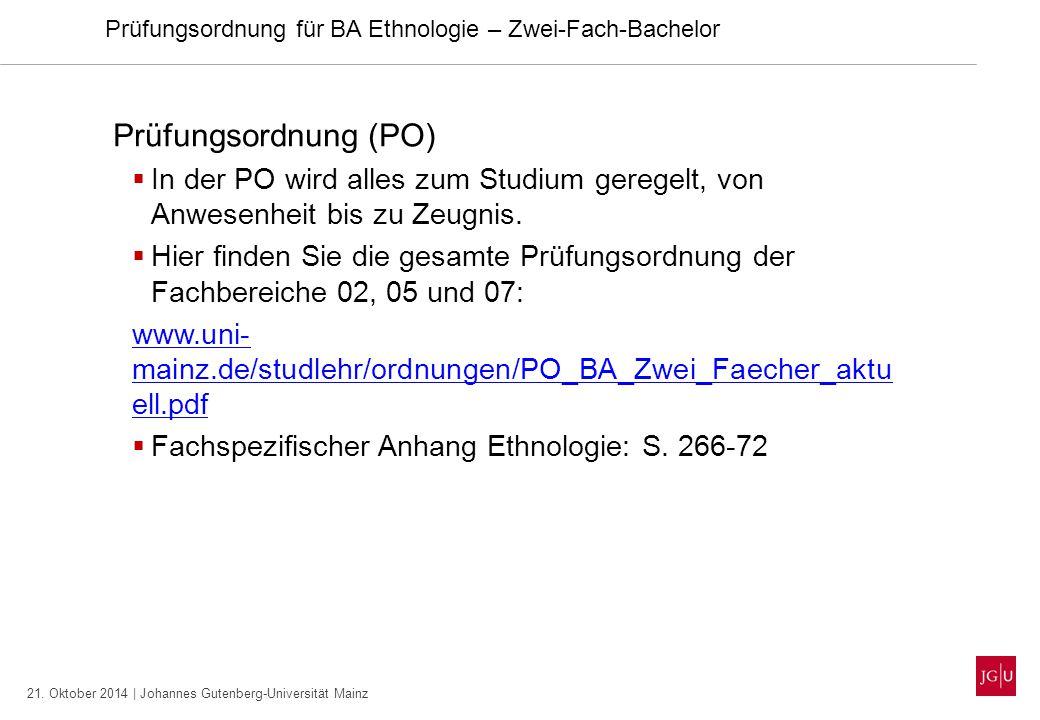 21. Oktober 2014 | Johannes Gutenberg-Universität Mainz Prüfungsordnung (PO)  In der PO wird alles zum Studium geregelt, von Anwesenheit bis zu Zeugn