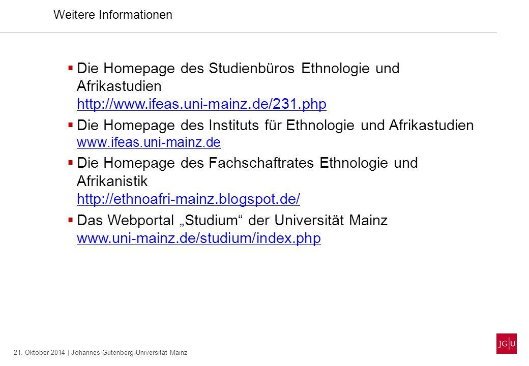 21. Oktober 2014 | Johannes Gutenberg-Universität Mainz Weitere Informationen  Die Homepage des Studienbüros Ethnologie und Afrikastudien http://www.