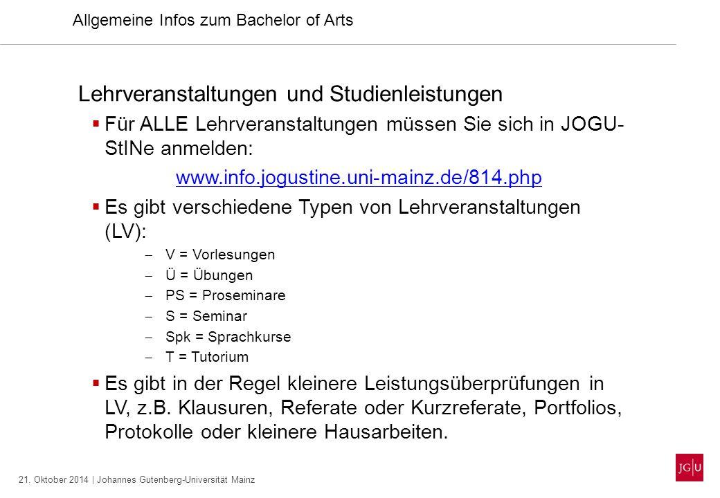 21. Oktober 2014 | Johannes Gutenberg-Universität Mainz Lehrveranstaltungen und Studienleistungen  Für ALLE Lehrveranstaltungen müssen Sie sich in JO
