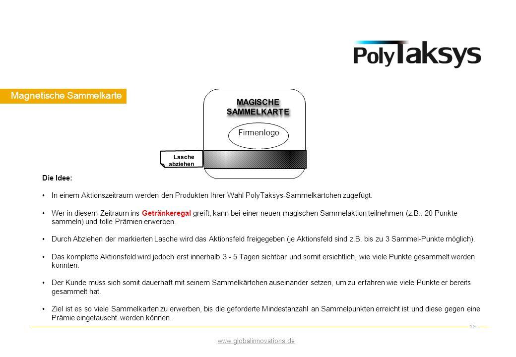 Magnetische Sammelkarte Die Idee: In einem Aktionszeitraum werden den Produkten Ihrer Wahl PolyTaksys-Sammelkärtchen zugefügt. Wer in diesem Zeitraum