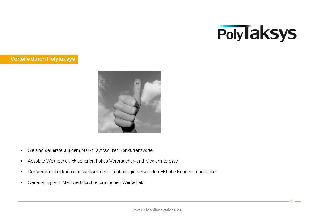 Vorteile durch Polytaksys 19 Sie sind der erste auf dem Markt  Absoluter Konkurrenzvorteil Absolute Weltneuheit  generiert hohes Verbraucher- und Me