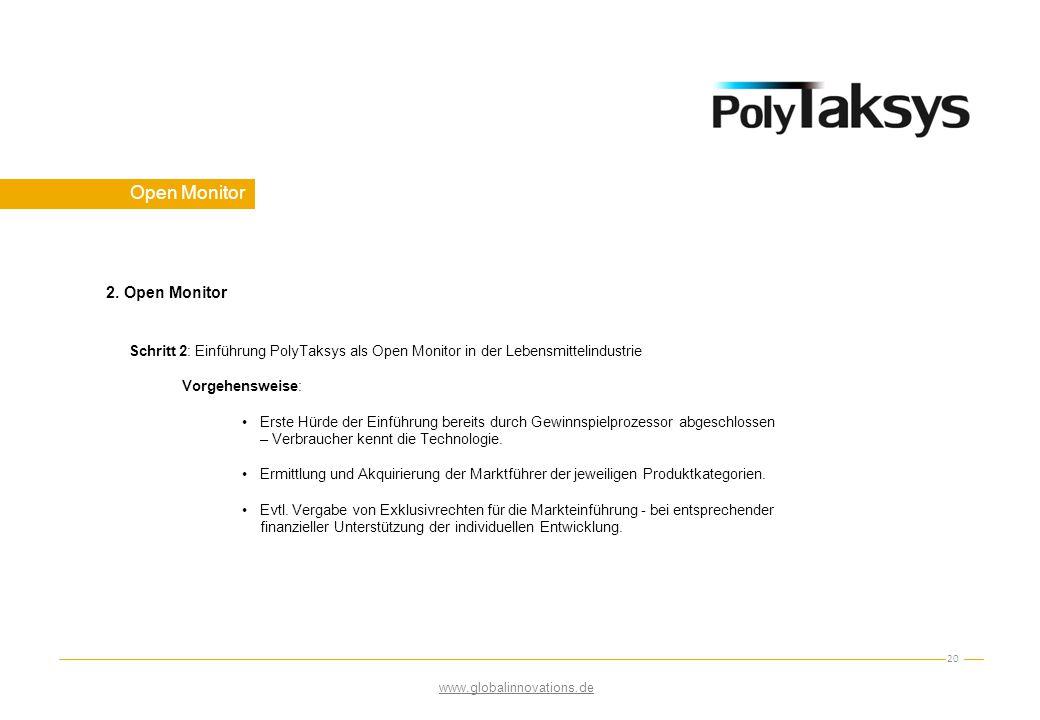 Open Monitor 20 Schritt 2: Einführung PolyTaksys als Open Monitor in der Lebensmittelindustrie Vorgehensweise: Erste Hürde der Einführung bereits durc