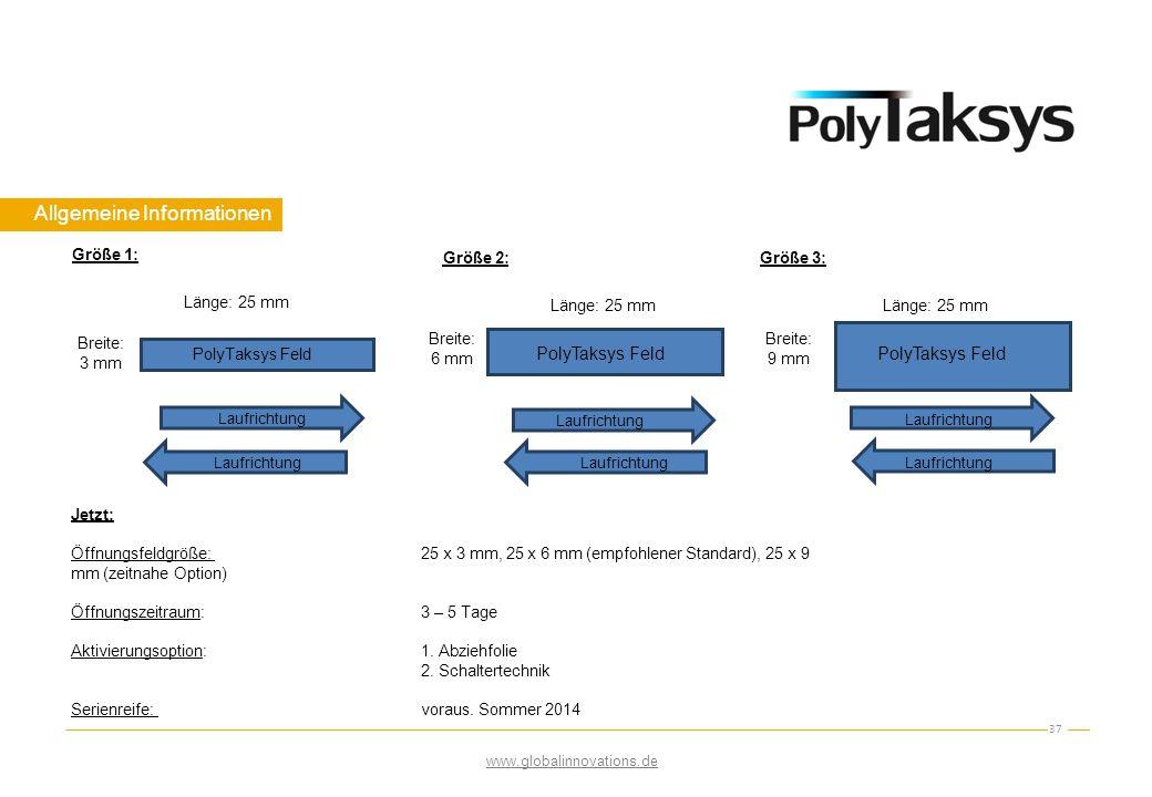 Allgemeine Informationen 37 Länge: 25 mm Breite: 3 mm PolyTaksys Feld Laufrichtung PolyTaksys Feld Laufrichtung Länge: 25 mm Breite: 6 mm Größe 1: Grö