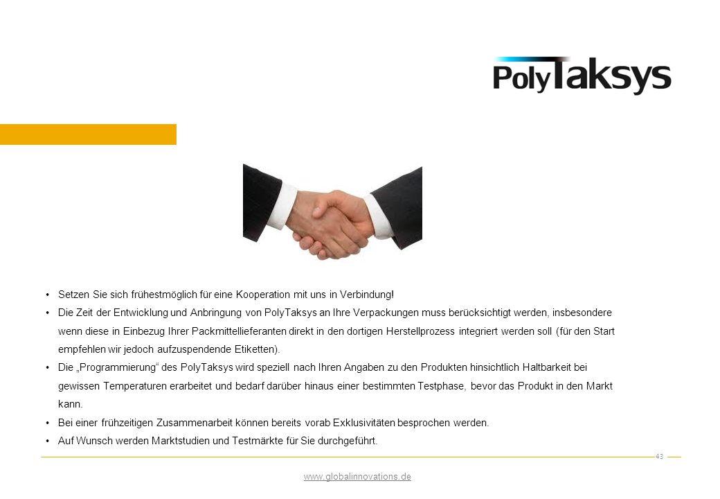 43 Setzen Sie sich frühestmöglich für eine Kooperation mit uns in Verbindung! Die Zeit der Entwicklung und Anbringung von PolyTaksys an Ihre Verpackun